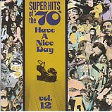 Super Hits of the 70's - Have A Nice Day Vol.12