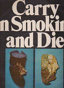 Carry On Smoking And Die