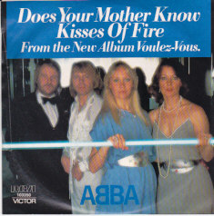 Does your mother know / Kisses of fire