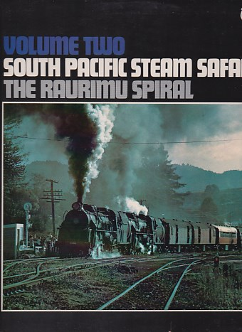 South Pacific Steam Safari - The Raurimu Spiral Volume Two