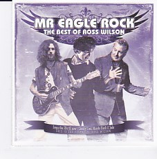 Mr Eagle Rock - The Best Of Ross Wilson