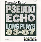 Pseudo Echo Long Plays 83-87