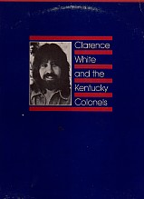 Clarence White & The Kentucky Colonials