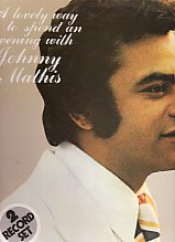A Lovely way to spend an evening with Johnny Mathis