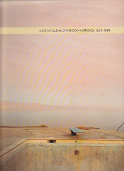 Lloyd Cole & The Commotions 1984 - 1989