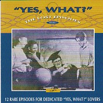 Yes What - The Lost Episodes - Volume 3