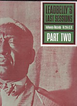 Leadbelly's Last Sessions Part Two