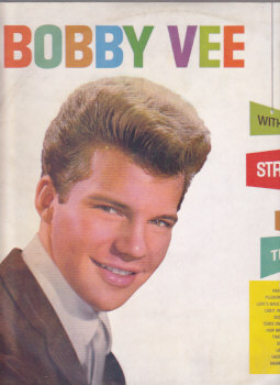 Bobby Vee With Strings And Things